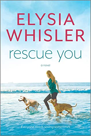 Rescue You (Dogwood County, #1)