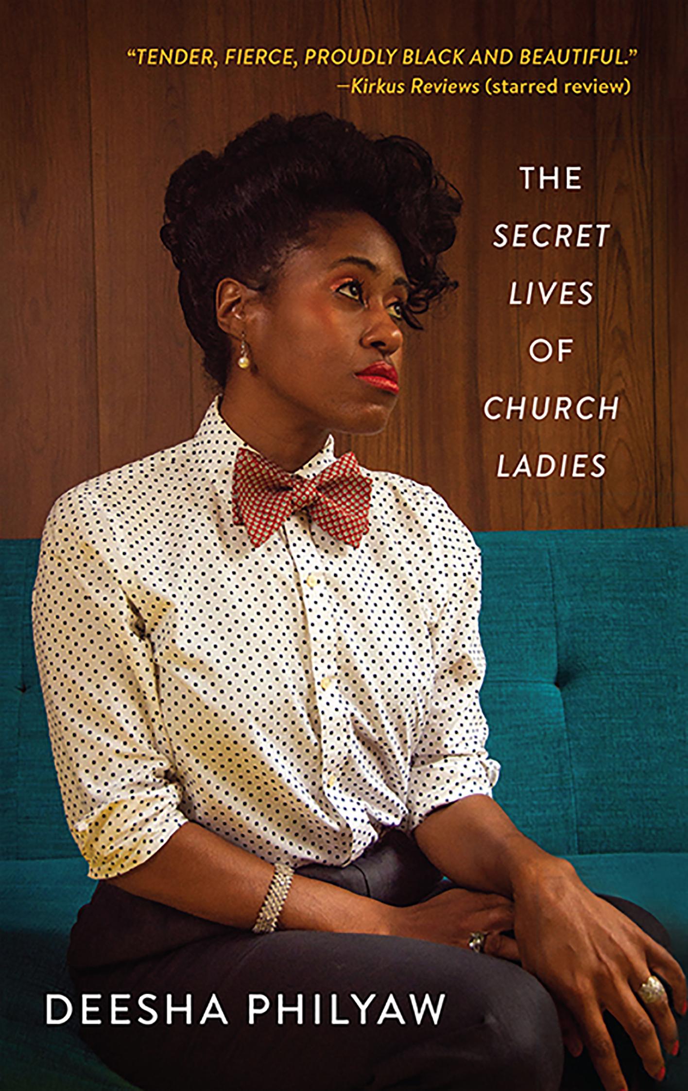 The Secret Lives of Church Ladies by Deesha Philyaw