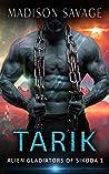 Tarik (Alien Gladiators of Sikoda, #1)
