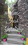 The Little Irish Gift Shop by Susan Colleen Browne