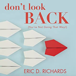 Don't Look Back (You're Not Going That Way!)