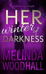 Her Winter of Darkness: A Veronica Lee Thriller