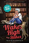 Wakes and High Stakes (Mitzy Moon #8)