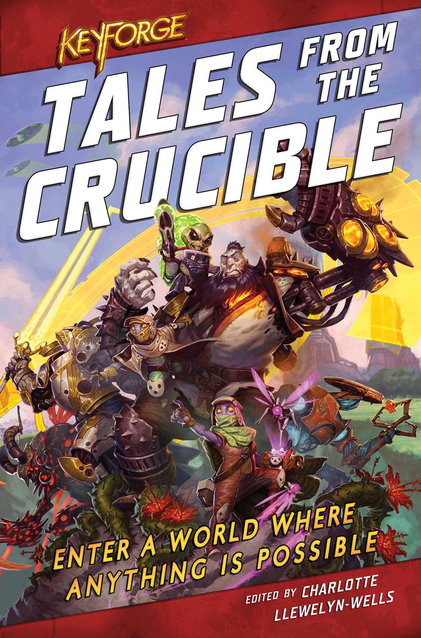 Tales From the Crucible: A KeyForge Anthology