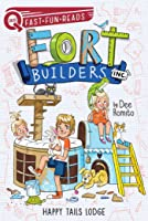 Happy Tails Lodge: Fort Builders Inc. 2