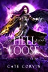 All Hell Breaks Loose (Razing Hell, #4)