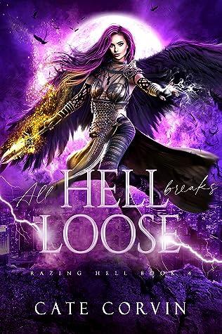 All Hell Breaks Loose (Razing Hell, #4)