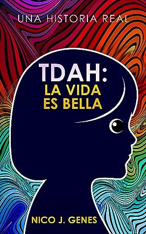 TDAH: La Vida Es Bella