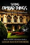 Seeing Familiar Things (Roxie's Midlife Adventures, #3)