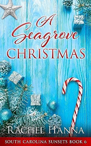 A Seagrove Christmas (South Carolina Sunsets, #6)