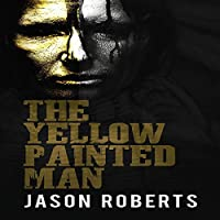 The Yellow Painted Man (The Dead Wind, #1)