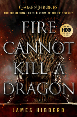 Fire Cannot Kill a Dragon by James Hibberd