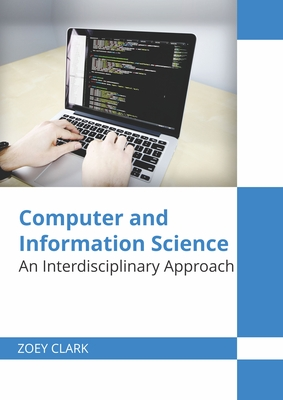 Computer and Information Science: An Interdisciplinary Approach