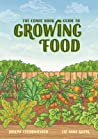 The Comic Book Guide to Growing Food: Step-By-Step Vegetable Gardening for Everyone