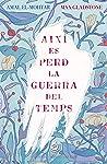 Així es perd la guerra del temps (Catalan Edition)