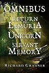 Omnibus: Return to Lemuria ~ Unicorn ~ Servant of Memory