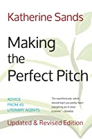 Making the Perfect Pitch : How to Catch a Literary Agent's Eye