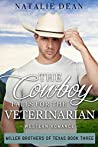The Cowboy Falls For The Veterinarian (Miller Brothers of Texas #3)