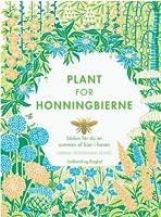 Plant for honningbierne: Sådan får du en summen af bier i haven