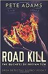Road Kill: The Duchess of Frisian Tun (DaDa Detective Agency, #1)