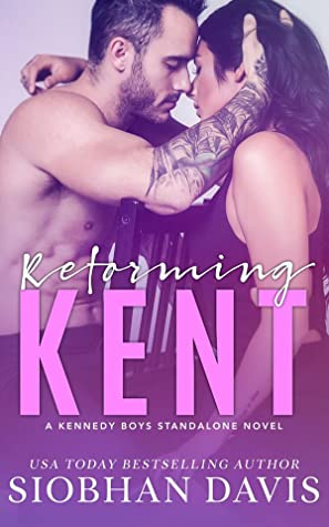 Reforming Kent (The Kennedy Boys, #10)