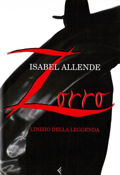 Zorro: l'inizio della leggenda Isabel Allende, Elena Liverani