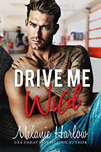 Drive Me Wild (Bellamy Creek #1)