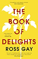 The Book of Delights: Essays on the small joys we overlook in our busy lives