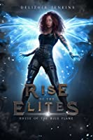 House of the Blue Flame (The Rise of the Elites Collection)