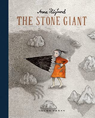 The Stone Giant by Anna Hoglund