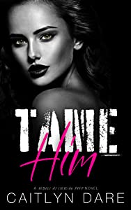 Tame Him (Rebels At Sterling Prep, #2)