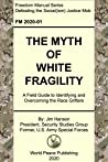 The Myth of White Fragility: A Field Guide to Identifying and Overcoming the Race Grifters (Freedom Manuals to Defeat Social Justice Socialism Book 1)