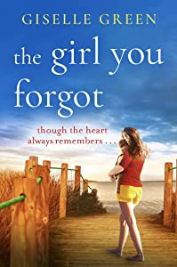 The Girl You Forgot: An emotional, gripping novel of love, loss and hope for 2020