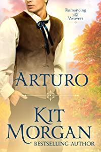 Arturo (Romancing the Weavers Book 3)