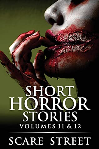 Short Horror Stories Volumes 11 & 12