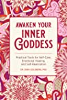 Awaken Your Inner Goddess: Practical Tools for Self-Care, Emotional Healing, and Self-Realization