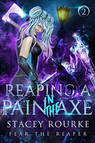 Reaping a Pain in the Axe (Fear the Reaper Book 2)
