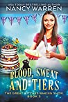 Blood, Sweat and Tiers (Great Witches Baking Show #5)
