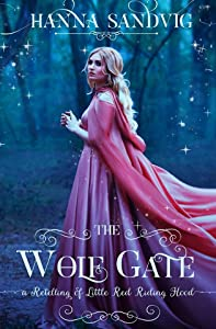 The Wolf Gate: A Retelling of Little Red Riding Hood (Faerie Tale Romances #1.5)