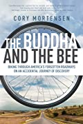 The Buddha and the Bee: Biking through America's Forgotten Roadways on a Journey of Discovery