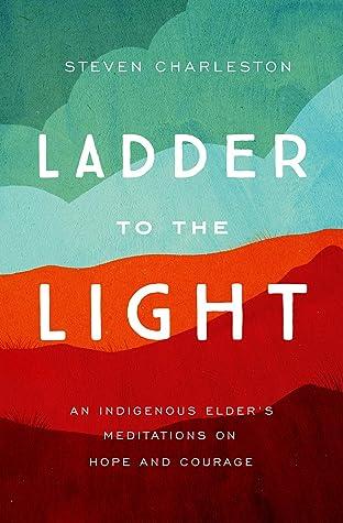Ladder to the Light by Steven Charleston