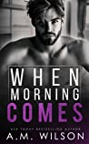 When Morning Comes (Arrow Creek #2)