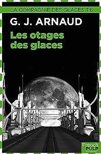 La Compagnie des Glaces: Tome 6 - Les Otages des glaces