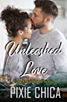 Unleashed Love (Love Unexpected, #3)