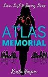 Atlas Memorial: Love, Lust & Saving Lives