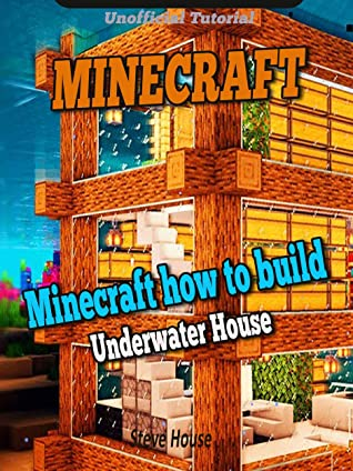 Build Minecraft Under Water House Tutorial In Minecraft Building Guide By Steve Art