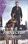 K-9 Protector by Julie         Miller
