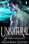 Unnatural by Alessandra Hazard