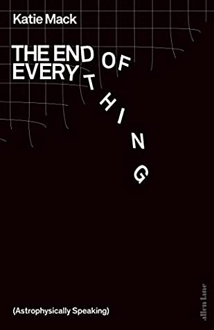 The End of Everything by Katie  Mack