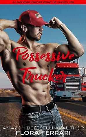 Possessive Trucker